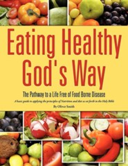 Eating Healthy God's Way  -     By: Oliver Smith