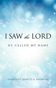 I Saw the Lord He Called My Name