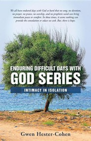 Enduring Difficult Days with God Series: Intimacy in Isolation