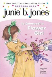 Junie B. Jones is (Almost) a Flower Girl  -     By: Barbara Park     Illustrated By: Denise Brunkus