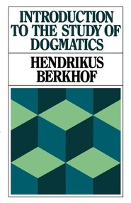 Introduction to the Study of Dogmatics  -     By: Hendrikus Berkhof, John Vriend