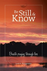 Be Still and Know: Breath Praying Through Loss