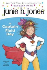 Junie B. Jones is Captain Field Day  -     By: Barbara Park     Illustrated By: Denise Brunkus