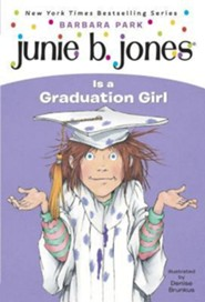 Junie B. Jones Is a Graduation Girl  -     By: Barbara Park     Illustrated By: Denise Brunkus