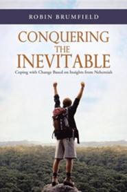 Conquering the Inevitable: Coping with Change Based on Insights from Nehemiah