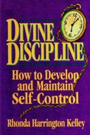 Divine Discipline: How to Develop and Maintain Self-Control  -     By: Rhonda Harrington Kelley, Esther Burroughs