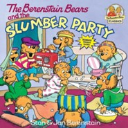 The Berenstain Bears and the Slumber Party  -     By: Stan Berenstain, Jan Berenstain