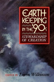 Earthkeeping in the Nineties: Stewardship of CreationRevised Edition  -     By: Loren Wilkinson, Peter De Vos, Calvin B. DeWitt
