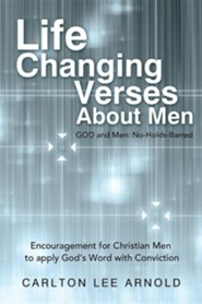 Life-Changing Verses about Men: Encouragement for Christian Men to Apply God's Word with Conviction
