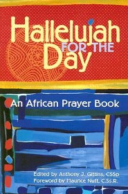 Hallelujah for the Day: An African Prayer BookRev Edition