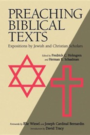 Preaching Biblical Texts: Expositions by Jewish and Christian Scholars