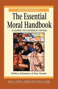 The Essential Moral Handbook: A Guide to Catholic Living, Revised Edition, Edition 0002