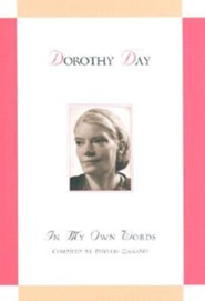 Dorothy Day In My Own Words  -