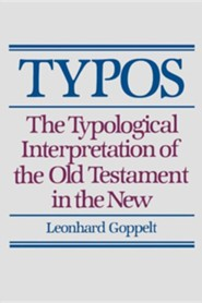 Typos: The Typological Interpretation of the Old Testament in the New