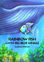 Rainbow Fish and the Big Blue Whale