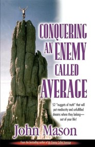 Conquering an Enemy Called Average  -     By: John L. Mason