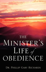 The Minister's Life of Obedience  -     By: Phillip Gary Richards