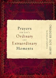 Prayers for Life's Ordinary and Extraordinary Moments