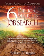 Your Road to Damascus: 6 Biblical Secrets for an Effective Job Search