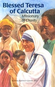 Blessed Teresa of Calcutta: Missionary of Charity  -     By: Mary Kathleen Glavich     Illustrated By: Barbara Kiwak