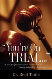 You're on Trial   -     By: Brad Tuttle