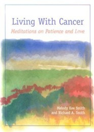 Living with Cancer: Meditations on Patience and Love