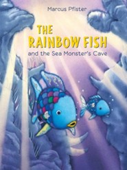 Rainbow Fish and the Sea Monsters' Cave  -     By: Marcus Pfister, J. Alison James