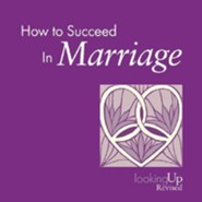 How to Succeed in Marriage Revised Edition
