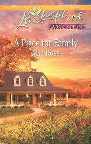 A Place for Family - Large Print Edtiion  -              By: Mia Ross