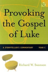 Provoking the Gospel of Luke: A Storyteller's Commentary, Year C [With CD-ROM]