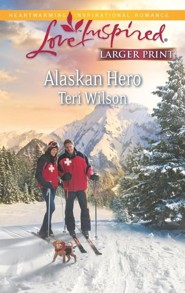 Alaskan Hero - Large Print Edition  -     By: Teri Wilson