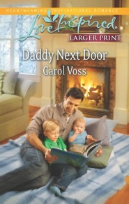 Daddy Next Door - Large Print Edition  -     By: Carol Voss
