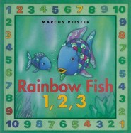 Rainbow Fish 1,2,3  -     By: Marcus Pfister     Illustrated By: Marcus Pfister
