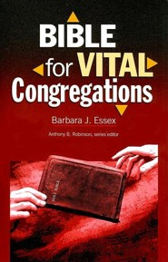 Bible for Vital Congregations  -     By: Barbara J. Essex