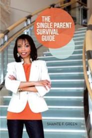 The Single Parent Survival Guide