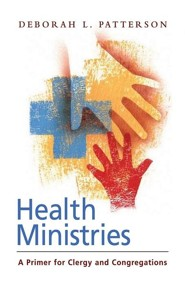 Health Ministries: A Primer for Clergy and Congregations  -     By: Deborah L. Patterson