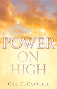 Power on High   -     By: Gail C. Campbell