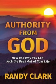 Authority from God  -     By: Randy Clark