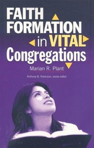 Faith Formation in Vital Congregations  -     By: Marian R. Plant