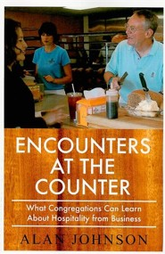 Encounters at the Counter: What Congregations Can Learn About Hospitality from Business  -     By: Alan Johnson