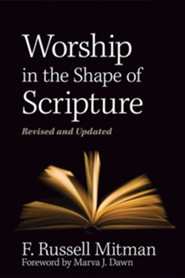 Worship in the Shape of Scripture - revised and updated, with DVD  -     By: F. Russell Mitman