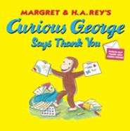 Curious George Says Thank You  -     By: H.A. Rey