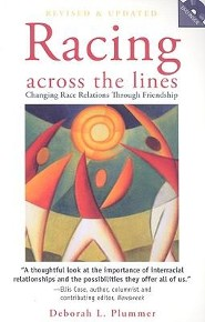 Racing Across the Lines: Changing Race Relations through Friendship  -              By: Deborah L. Plummer