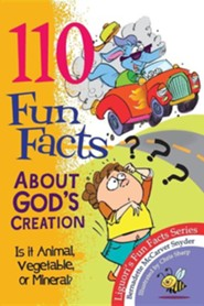 110 Fun Facts about God's Creation: Is It Animal, Vegetable, or Mineral?  -     By: Bernadette McCarver Snyder     Illustrated By: Chris Sharp