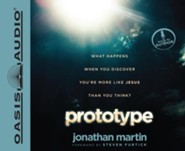 Prototype: What Happens When You Discover You're More Like Jesus Than You Think? Unabridged Audiobook on CD