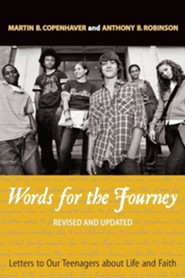 Words for the Journey: Letters to Our Teenagers about Life and Faith, Revised and Updated, Edition 0002Revised and Upd  -     By: Anthony B. Robinson, Martin B. Copenhaver
