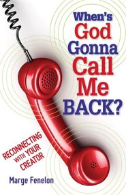 When's God Gonna Call Me Back?: Reconnecting with Your Creator  -     By: Marge Fenelon