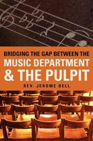 Bridging the Gap Between the Music Department & the Pulpit