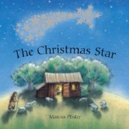 Christmas Star  -     By: Marcus Pfister     Illustrated By: Marcus Pfister