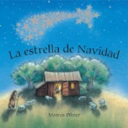 La Estrella de Navidad = The Christmas Star  -     By: Marcus Pfister     Illustrated By: Marcus Pfister